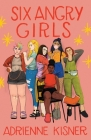 Six Angry Girls Cover Image
