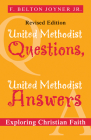 United Methodist Questions, United Methodist Answers, Revised Edition: Exploring Christian Faith Cover Image