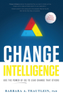 Change Intelligence: Use the Power of CQ to Lead Change That Sticks [With Access Code] Cover Image