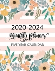 2020-2024 Monthly Planner: Five Year Ruled Monthly Planner 60 Months Calendar, Agenda Schedule Organizer Logbook and Journal, Academic Schedule A Cover Image