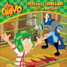 Locos Por La Lucha Libre / Crazy for Wrestling (El Chavo) Cover Image