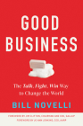 Good Business: The Talk, Fight, Win Way to Change the World Cover Image