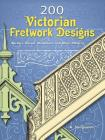 200 Victorian Fretwork Designs: Borders, Panels, Medallions and Other Patterns (Dover Pictorial Archives) Cover Image