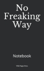 No Freaking Way: Notebook Cover Image