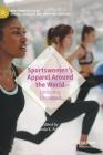 Sportswomen's Apparel Around the World: Uniformly Discussed (New Femininities in Digital) Cover Image