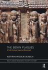 The Benin Plaques: A 16th Century Imperial Monument (Routledge Research in Art History) Cover Image