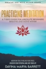 Practicing Meditation a 7-Days Guide for Absolute Beginners Breathe and Move Within: Meditation Tools To Relase Your Stress, Discover Your Potential A Cover Image