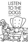 Listen to the Dogs Cover Image