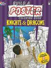 Build a Poster Coloring Book--Knights & Dragons (Build a Poster Coloring Books) Cover Image