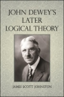 John Dewey's Later Logical Theory Cover Image