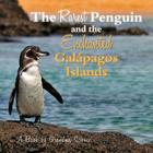 The Rarest Penguin and The Enchanted Galapagos Islands Cover Image