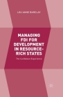 Managing FDI for Development in Resource-Rich States: The Caribbean Experience Cover Image