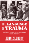 The Language of Trauma: War and Technology in Hoffmann, Freud, and Kafka Cover Image