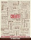 Create!: How Extraordinary People Live to Create and Create to Live Cover Image