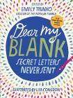 Dear My Blank: Secret Letters Never Sent Cover Image