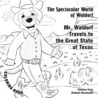 The Spectacular World of Waldorf: Mr. Waldorf Travels to Texas: Coloring book Cover Image