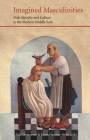 Imagined Masculinities: Male Identity and Culture in the Modern Middle East (Saqi Essentials) Cover Image