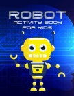 Robot Activity Book For Kids Cover Image