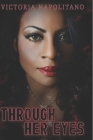 Through Her Eyes: The Victoria Napolitano Story Cover Image