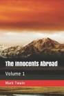 The Innocents Abroad: Volume 1 Cover Image