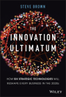 The Innovation Ultimatum: How Six Strategic Technologies Will Reshape Every Business in the 2020s Cover Image