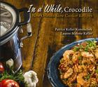 In a While, Crocodile: New Orleans Slow Cooker Recipes Cover Image