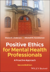 Positive Ethics for Mental Health Professionals: A Proactive Approach Cover Image