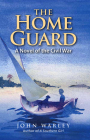 Home Guard: A Novel of the Civil War Cover Image