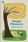 Simple Pleasures: Little Things That Make Life Worth Living Cover Image