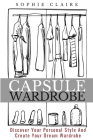 Capsule Wardrobe: Discover Your Personal Style And Create Your Dream Wardrobe Cover Image