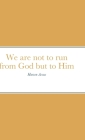 We are not to run from God but to Him: The Book of Jonah Cover Image