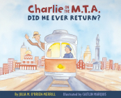 Charlie on the M.T.A.: Did He Ever Return? Cover Image