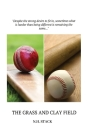 The Grass and Clay Field Cover Image