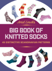 Jorid Linvik's Big Book of Knitted Socks: 45 Distinctive Scandinavian Patterns Cover Image