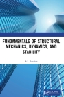 Fundamentals of Structural Mechanics, Dynamics, and Stability Cover Image