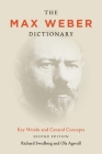 The Max Weber Dictionary: Key Words and Central Concepts Cover Image