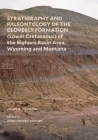 Stratigraphy and Paleontology of the Cloverly Formation (Lower Cretaceous) of the Bighorn Basin Area, Wyoming and Montana Cover Image
