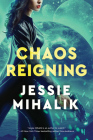 Chaos Reigning: A Novel (The Consortium Rebellion #3) Cover Image