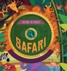 Slide-N-Seek: Safari: A sliding wheel and hidden picture book (Slide-N-Seek Series) Cover Image