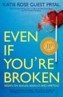 Even If You're Broken: Essays on Sexual Assault and #MeToo Cover Image