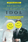 Breaking the Marriage Idol: Reconstructing Our Cultural and Spiritual Norms Cover Image