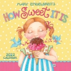 Mary Engelbreit's 2022 Mini Wall Calendar: How Sweet It Is Cover Image