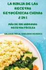 La Biblia de Las Recetas Ketogénicas Chinas 2 in 1 Más de 100 Sabrosas Recetas Fáciles Cover Image