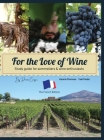 For the Love of Wine: The French Edition Cover Image