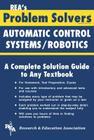 Automatic Control Systems / Robotics Problem Solver (Rea's Problem Solvers) Cover Image