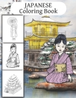 Japanese Coloring Book: for adults and Japan art lovers to color beautiful drawings and have fun Cover Image