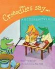 Crocodiles Say . . . Cover Image