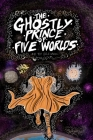 The Ghostly Prince of Five Worlds Cover Image