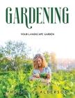 Gardening: Your Landscape Garden Cover Image