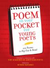 Poem in Your Pocket for Young Poets: 100 Poems to Rip Out & Read Cover Image